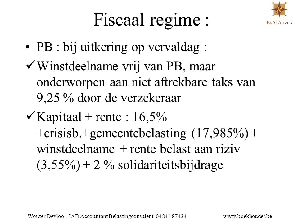 Fiscaal regime : PB : bij uitkering op vervaldag :