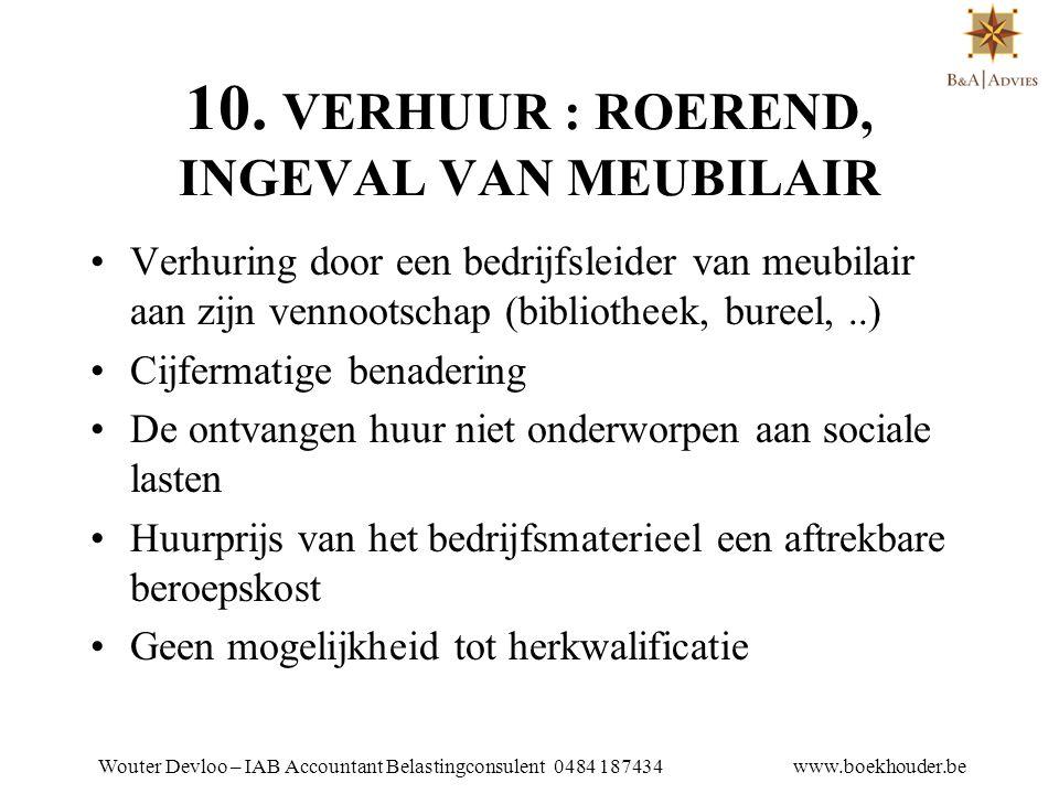 10. VERHUUR : ROEREND, INGEVAL VAN MEUBILAIR