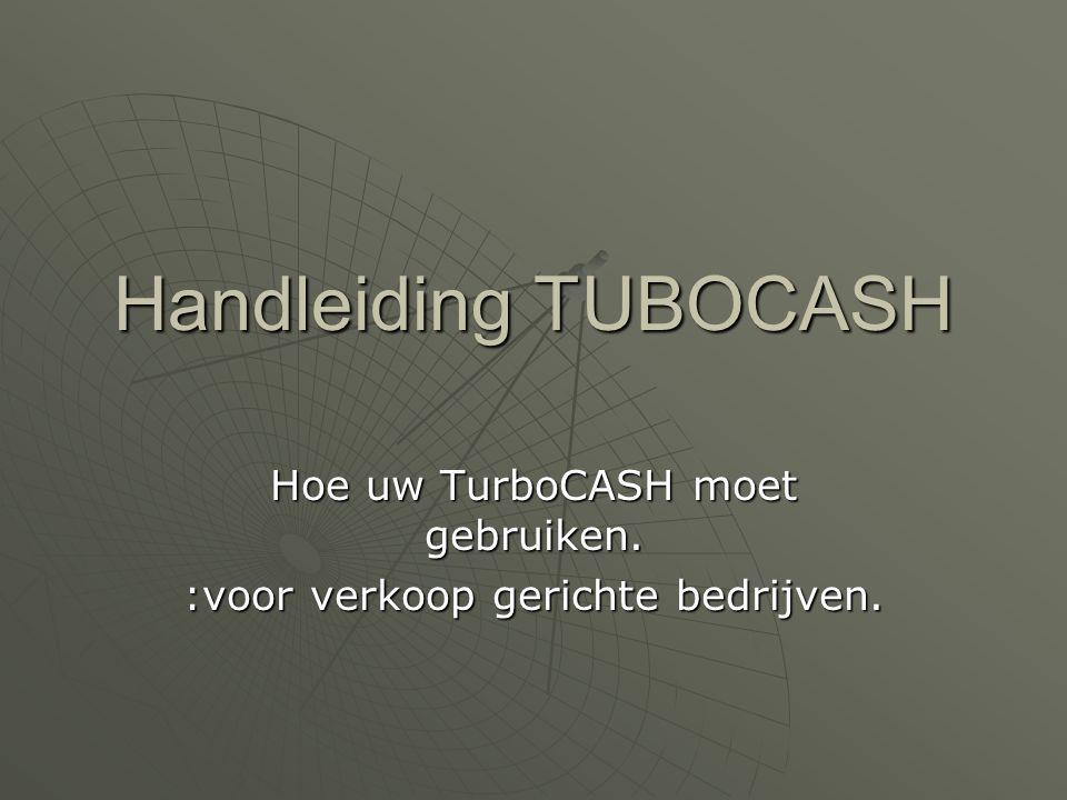 Hoe uw TurboCASH moet gebruiken. :voor verkoop gerichte bedrijven.