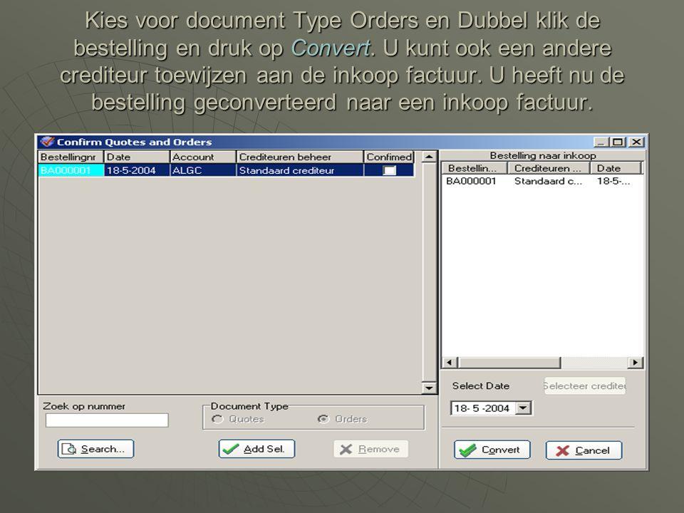 Kies voor document Type Orders en Dubbel klik de bestelling en druk op Convert.