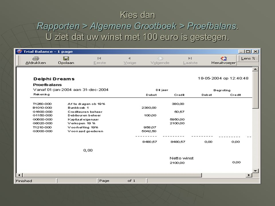 Kies dan Rapporten > Algemene Grootboek > Proefbalans
