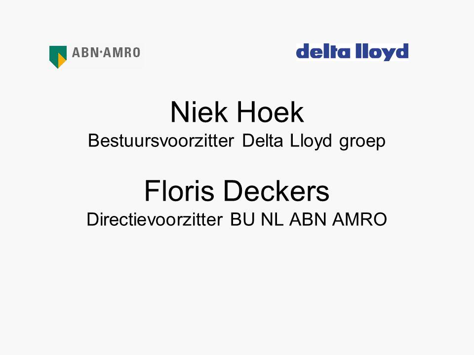 Niek Hoek Bestuursvoorzitter Delta Lloyd groep Floris Deckers Directievoorzitter BU NL ABN AMRO