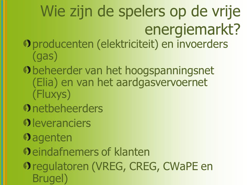 Wie zijn de spelers op de vrije energiemarkt