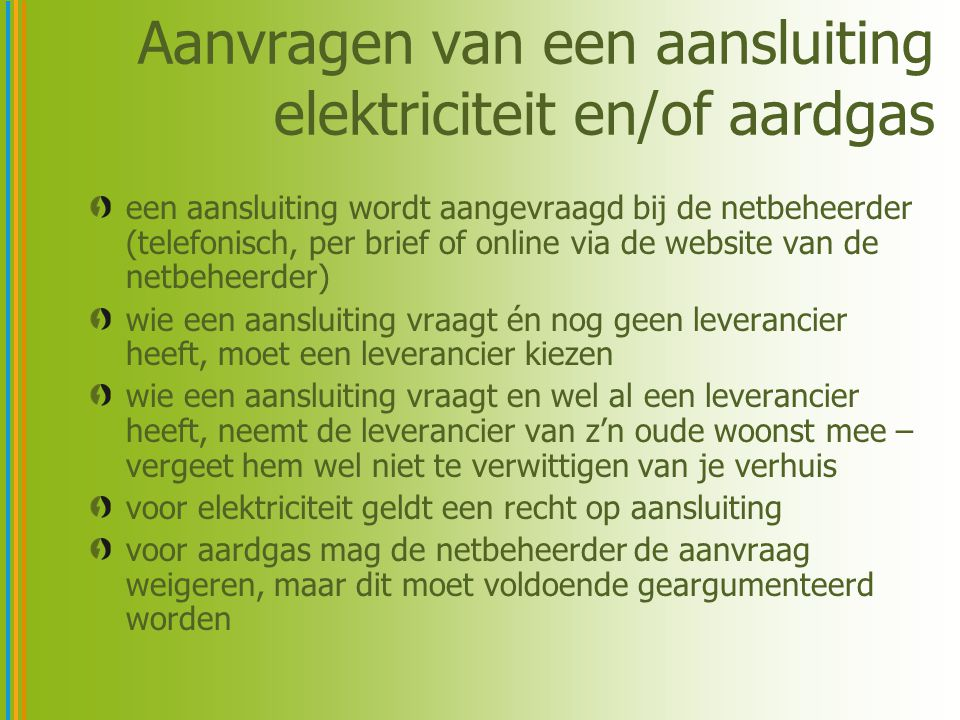 Aanvragen van een aansluiting elektriciteit en/of aardgas