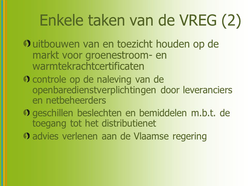 Enkele taken van de VREG (2)
