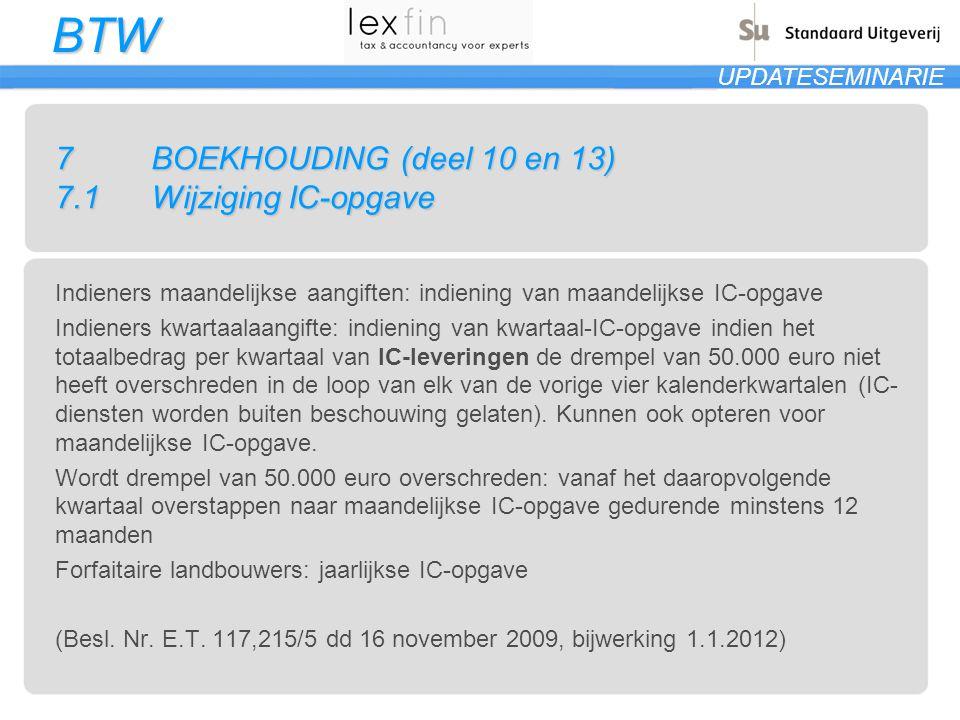 7 BOEKHOUDING (deel 10 en 13) 7.1 Wijziging IC-opgave