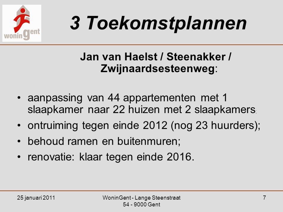 3 Toekomstplannen Jan van Haelst / Steenakker / Zwijnaardsesteenweg: