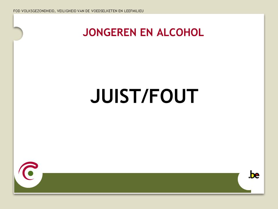 JONGEREN EN ALCOHOL JUIST/FOUT