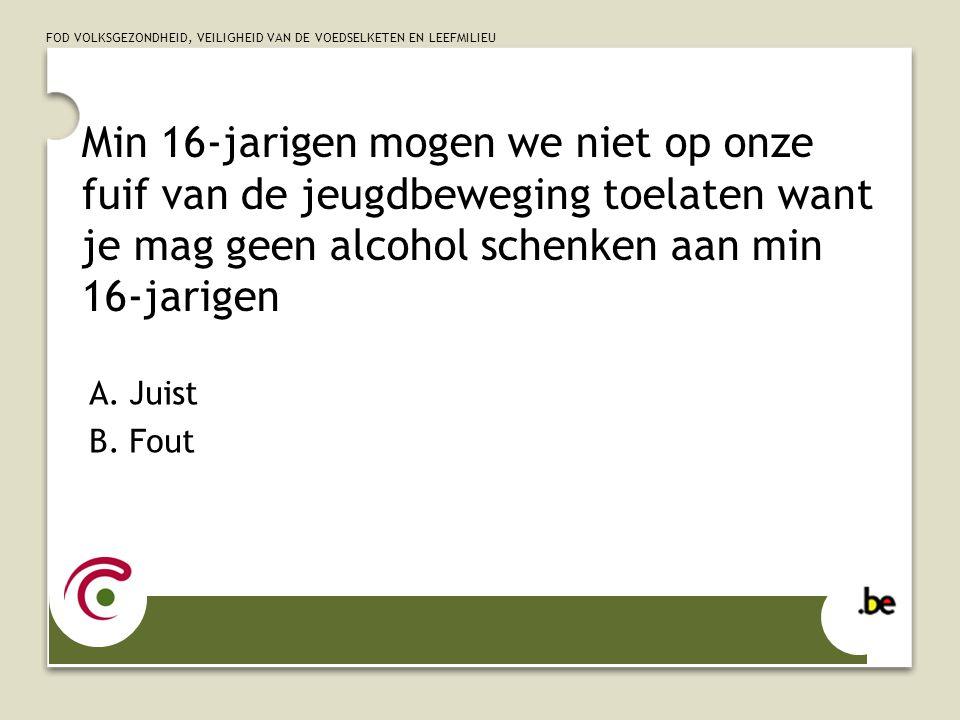 Min 16-jarigen mogen we niet op onze fuif van de jeugdbeweging toelaten want je mag geen alcohol schenken aan min 16-jarigen