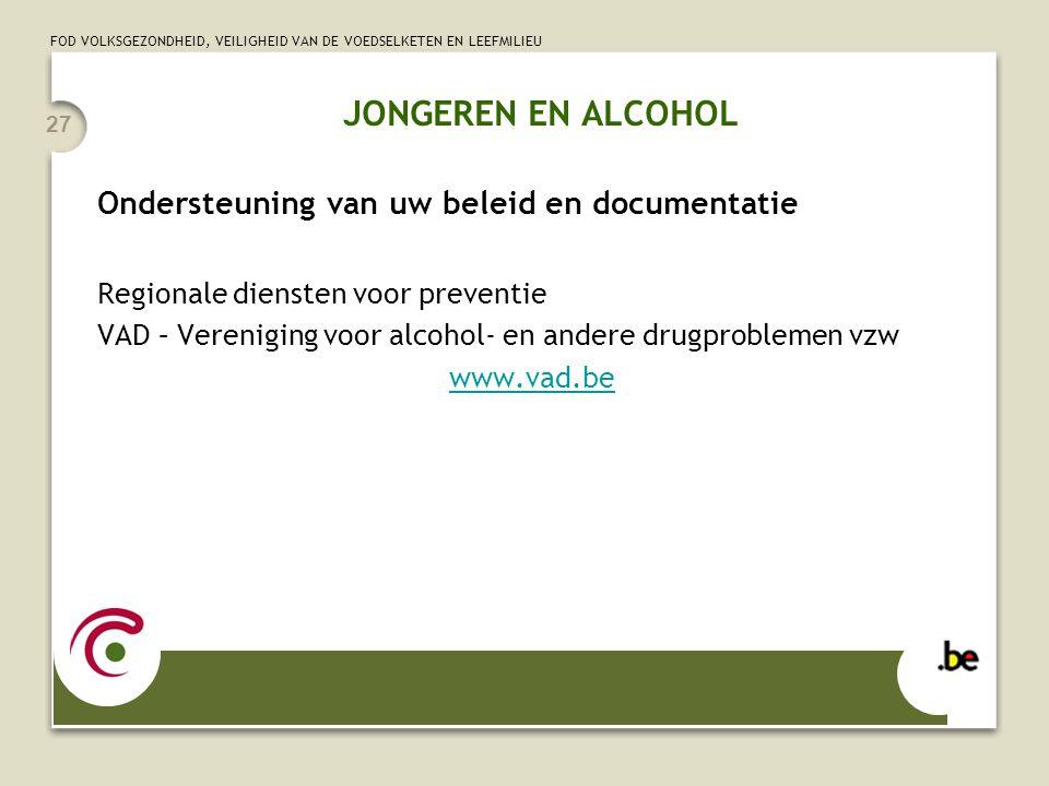 JONGEREN EN ALCOHOL Ondersteuning van uw beleid en documentatie