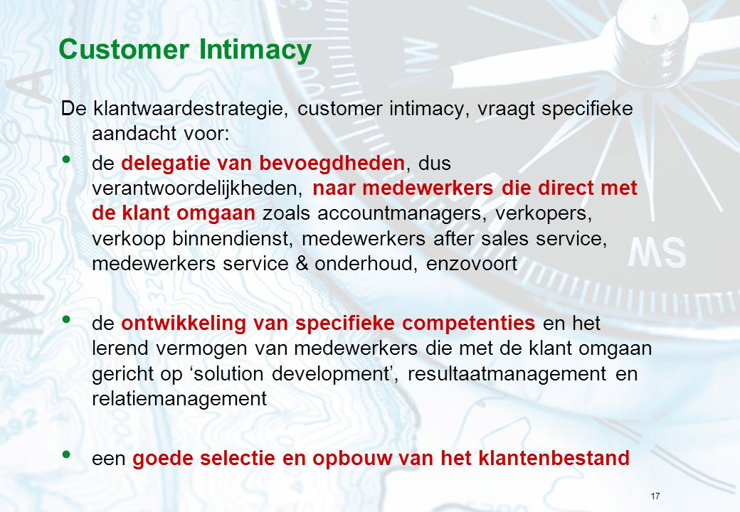 Customer Intimacy De klantwaardestrategie, customer intimacy, vraagt specifieke aandacht voor: