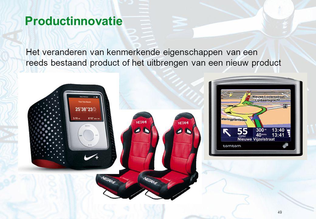 Productinnovatie Het veranderen van kenmerkende eigenschappen van een reeds bestaand product of het uitbrengen van een nieuw product.