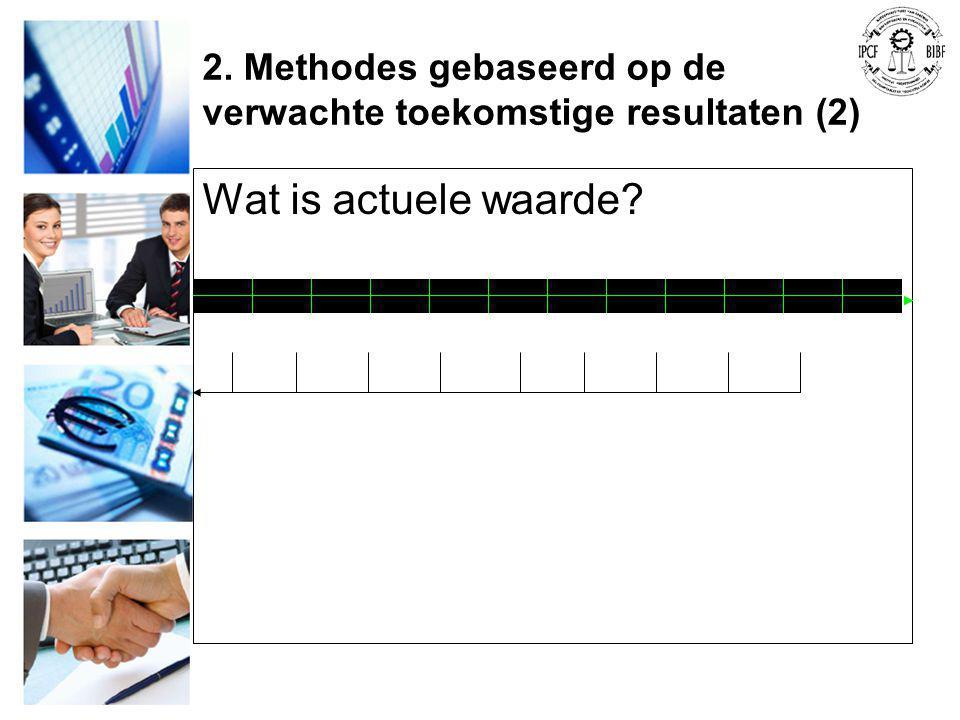2. Methodes gebaseerd op de verwachte toekomstige resultaten (2)