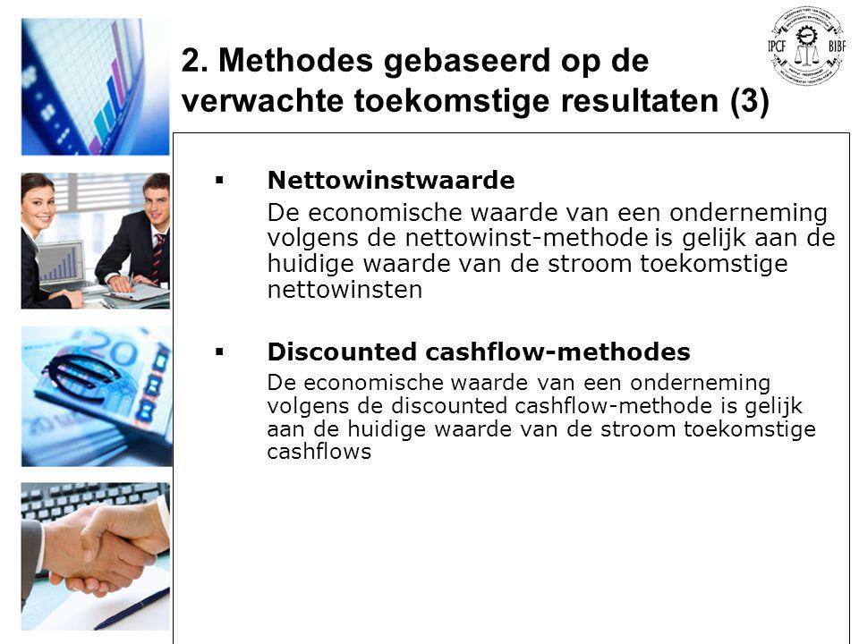 2. Methodes gebaseerd op de verwachte toekomstige resultaten (3)