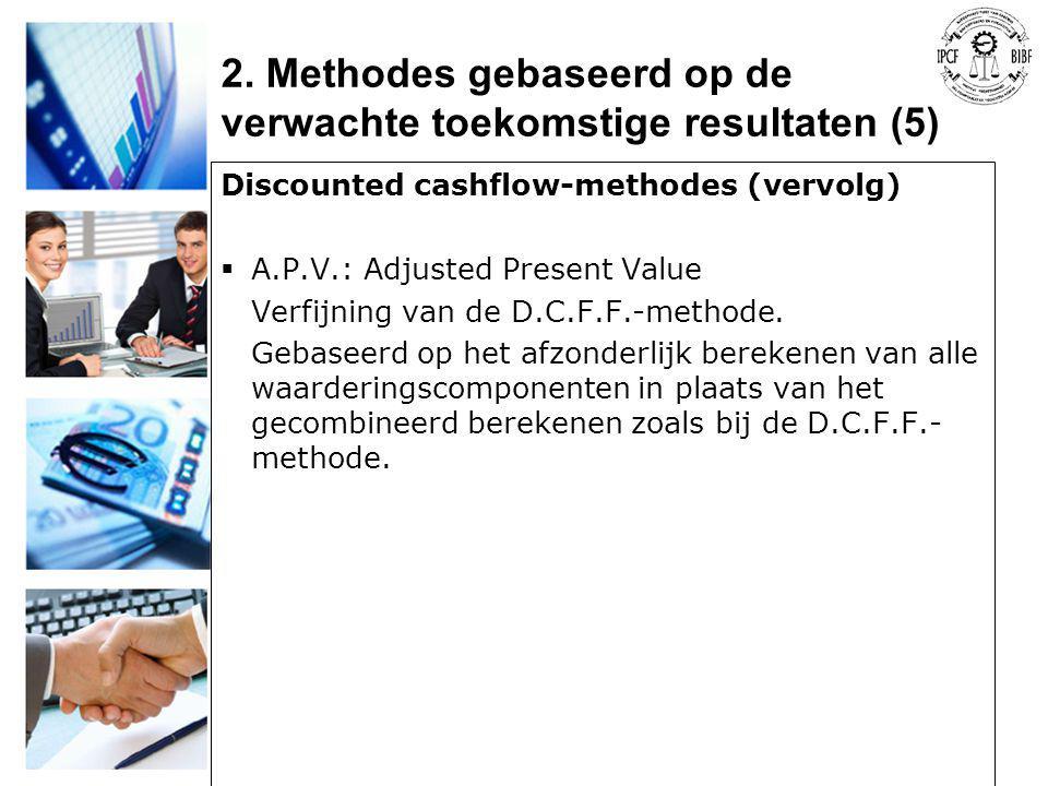 2. Methodes gebaseerd op de verwachte toekomstige resultaten (5)