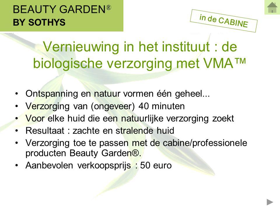 Vernieuwing in het instituut : de biologische verzorging met VMA™