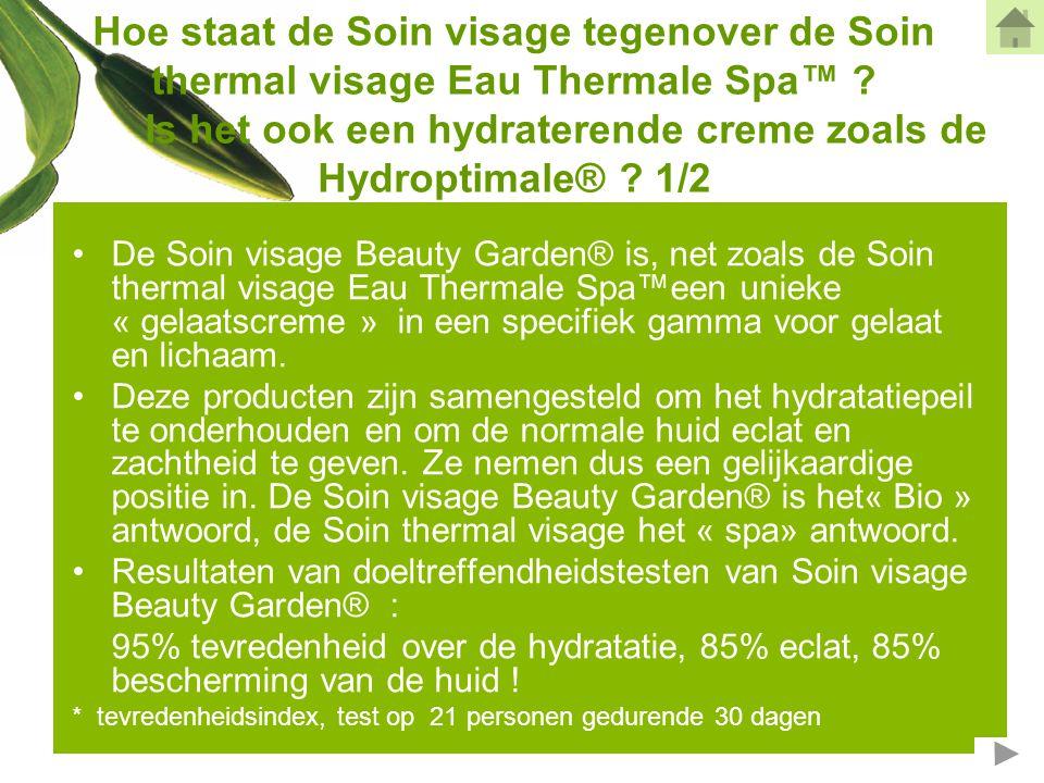Hoe staat de Soin visage tegenover de Soin thermal visage Eau Thermale Spa™ Is het ook een hydraterende creme zoals de Hydroptimale® 1/2