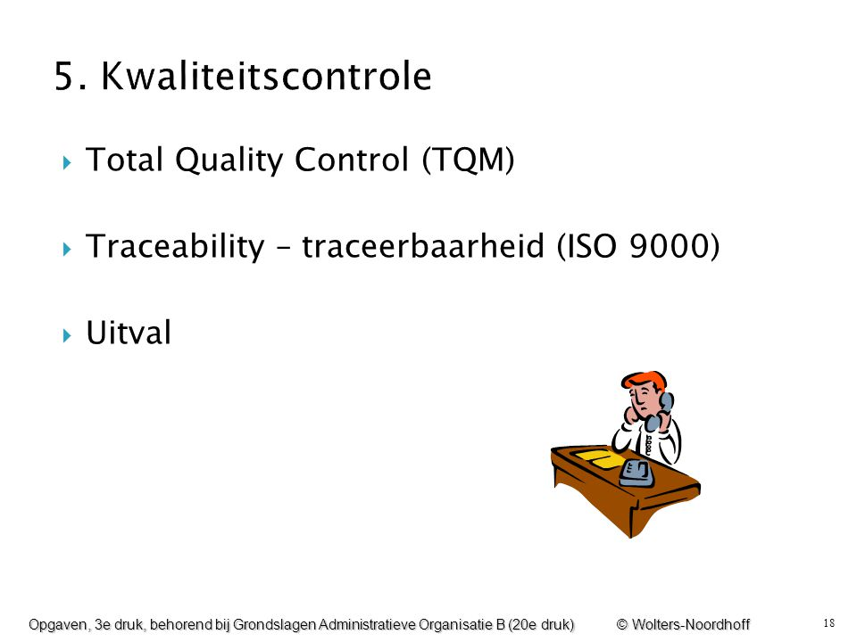 5. Kwaliteitscontrole Total Quality Control (TQM)