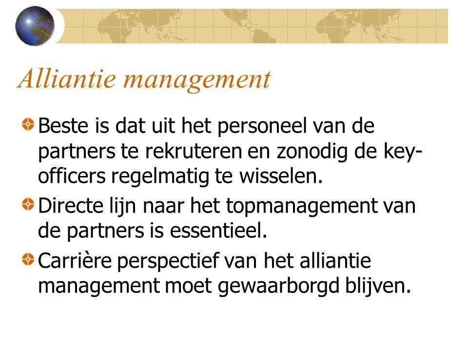 Alliantie management Beste is dat uit het personeel van de partners te rekruteren en zonodig de key-officers regelmatig te wisselen.