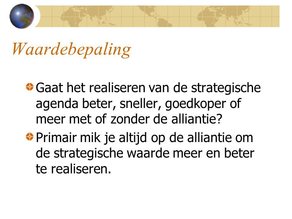 Waardebepaling Gaat het realiseren van de strategische agenda beter, sneller, goedkoper of meer met of zonder de alliantie