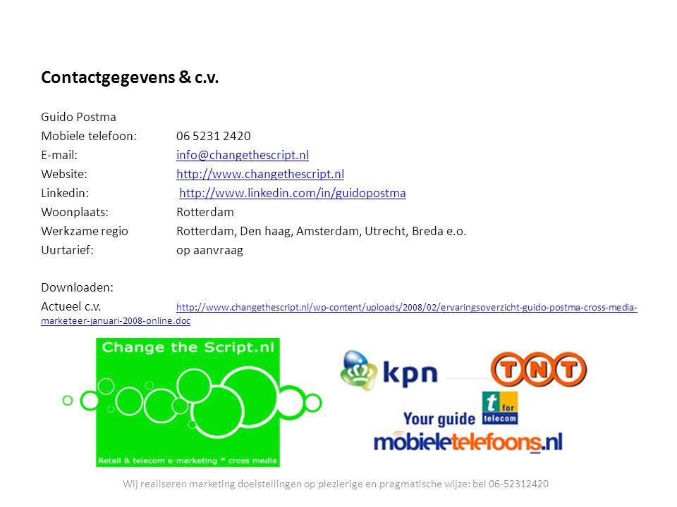 Contactgegevens & c.v. Guido Postma Mobiele telefoon: 06 5231 2420