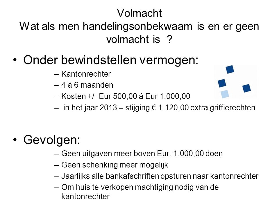 Volmacht Wat als men handelingsonbekwaam is en er geen volmacht is