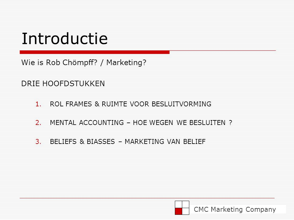 Introductie Wie is Rob Chömpff / Marketing DRIE HOOFDSTUKKEN