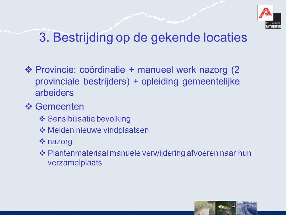 3. Bestrijding op de gekende locaties