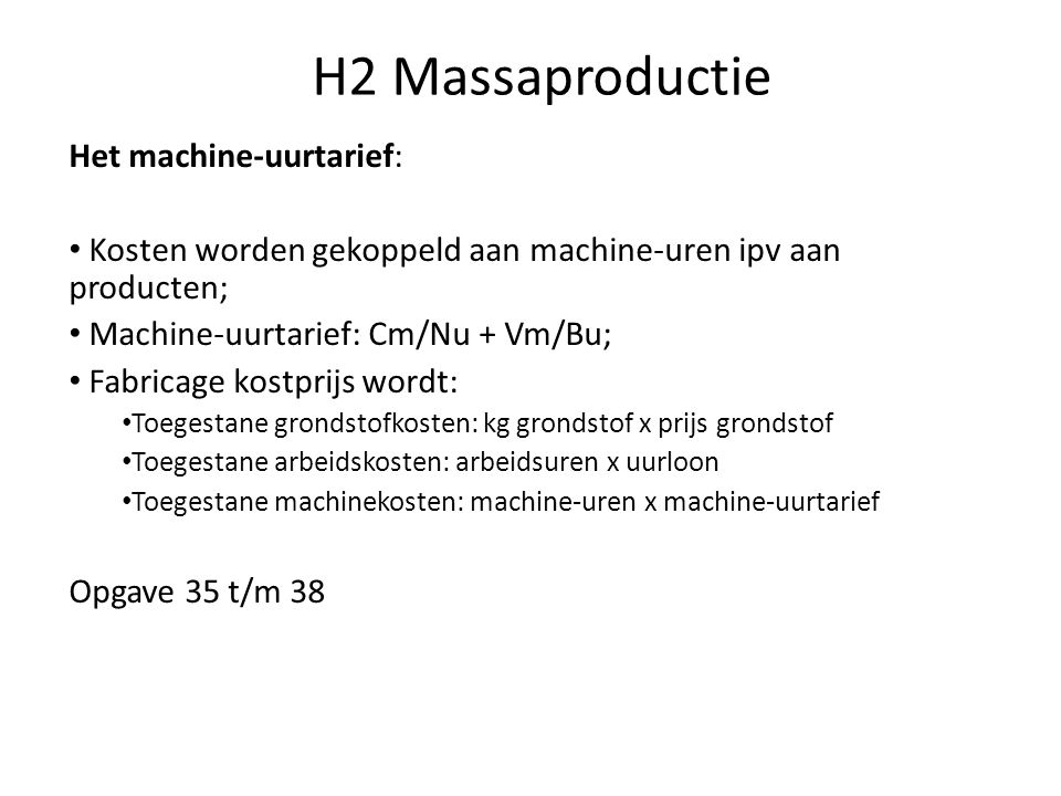 H2 Massaproductie Het machine-uurtarief: