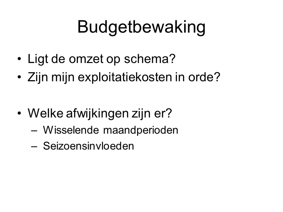Budgetbewaking Ligt de omzet op schema