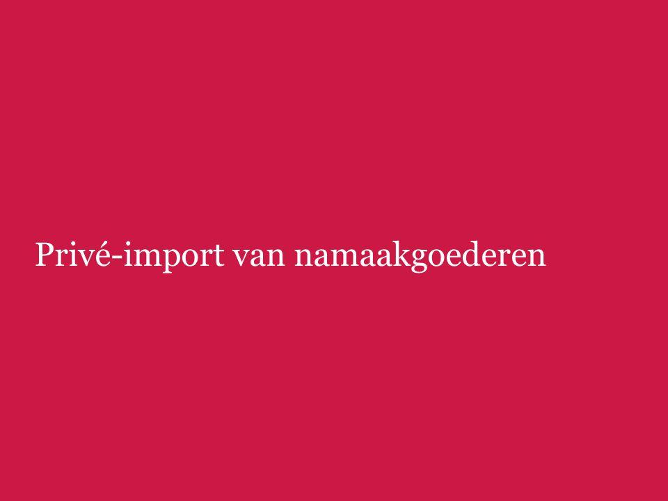 Privé-import van namaakgoederen