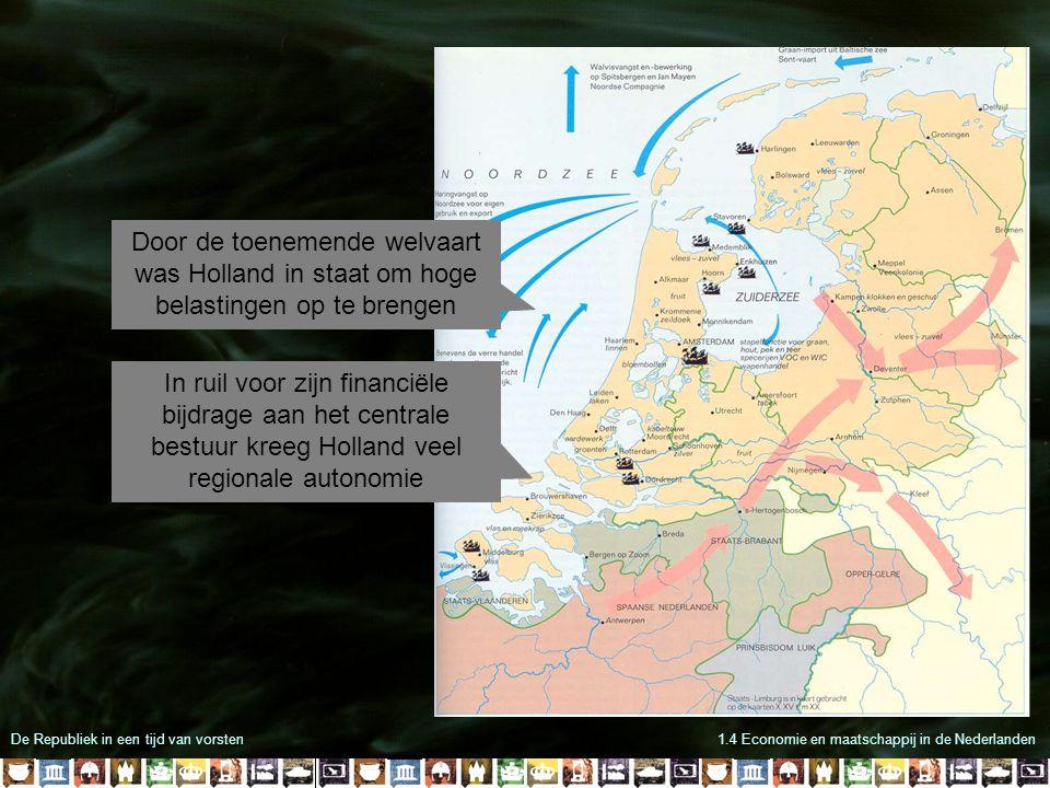 Door de toenemende welvaart was Holland in staat om hoge belastingen op te brengen