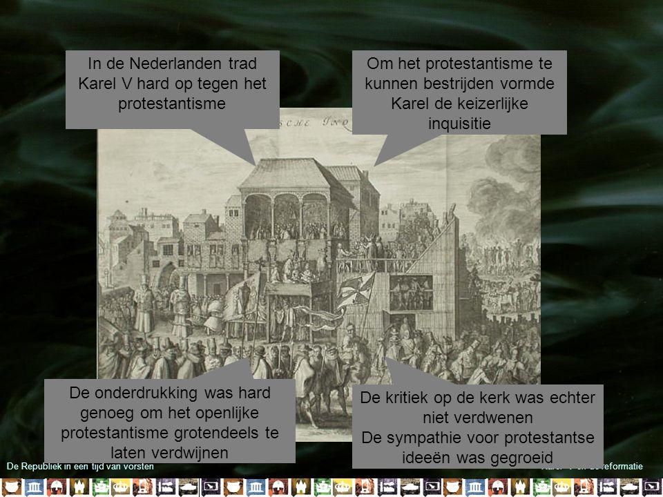In de Nederlanden trad Karel V hard op tegen het protestantisme