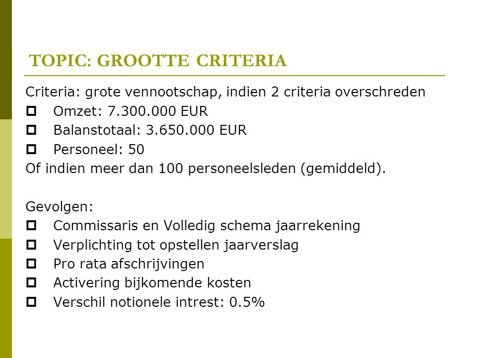 TOPIC: GROOTTE CRITERIA