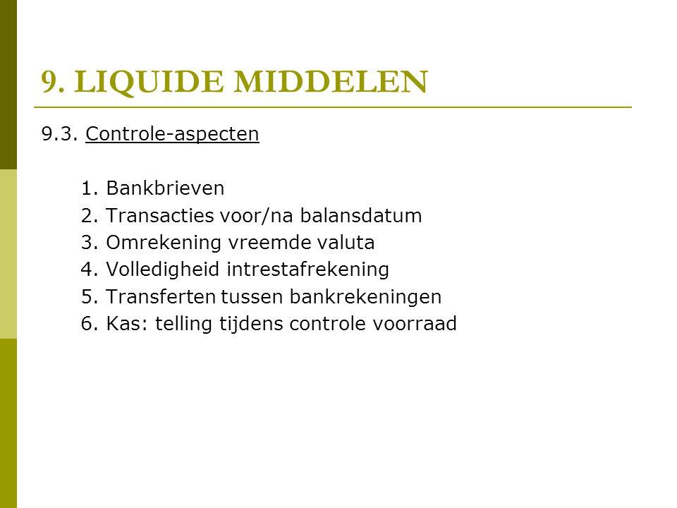 9. LIQUIDE MIDDELEN 9.3. Controle-aspecten 1. Bankbrieven