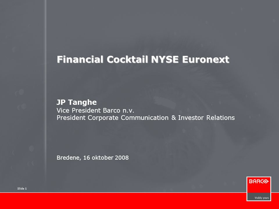 Financial Cocktail NYSE Euronext JP Tanghe Vice President Barco n. v