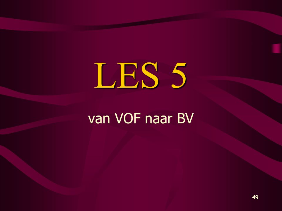 LES 5 van VOF naar BV