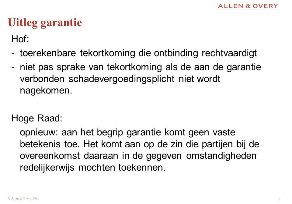 Uitleg garantie Hof: - toerekenbare tekortkoming die ontbinding rechtvaardigt.