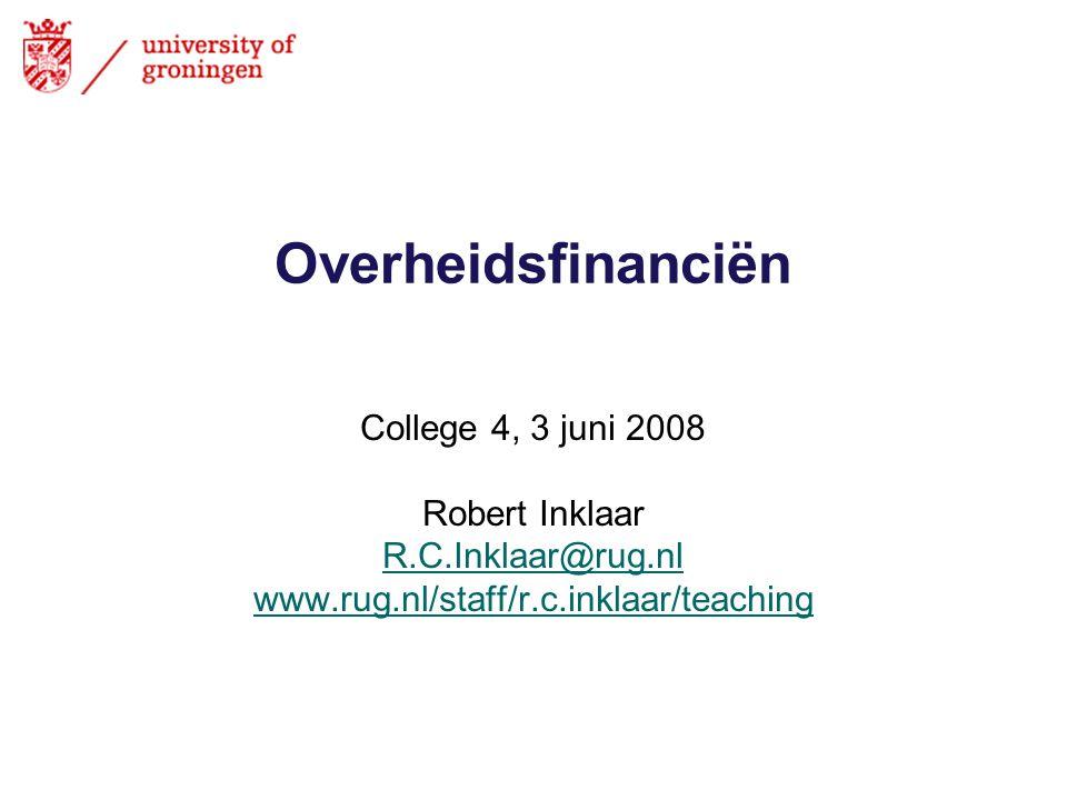 Overheidsfinanciën College 4, 3 juni 2008 Robert Inklaar