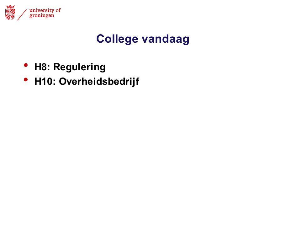 College vandaag H8: Regulering H10: Overheidsbedrijf