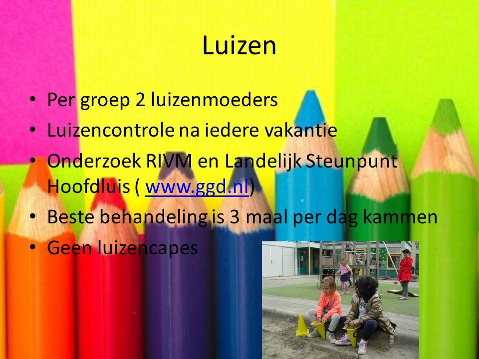 Luizen Per groep 2 luizenmoeders Luizencontrole na iedere vakantie