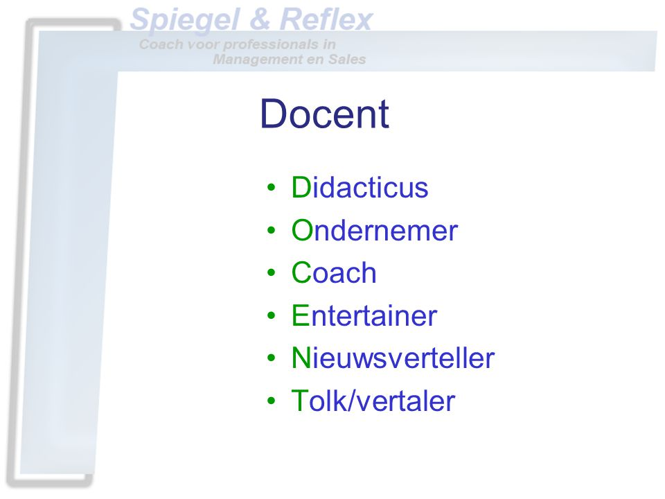 Docent Didacticus Ondernemer Coach Entertainer Nieuwsverteller