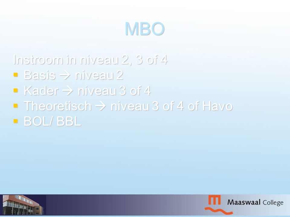 MBO Instroom in niveau 2, 3 of 4 Basis  niveau 2