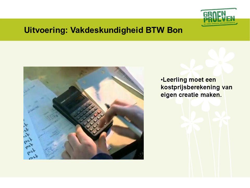 Uitvoering: Vakdeskundigheid BTW Bon