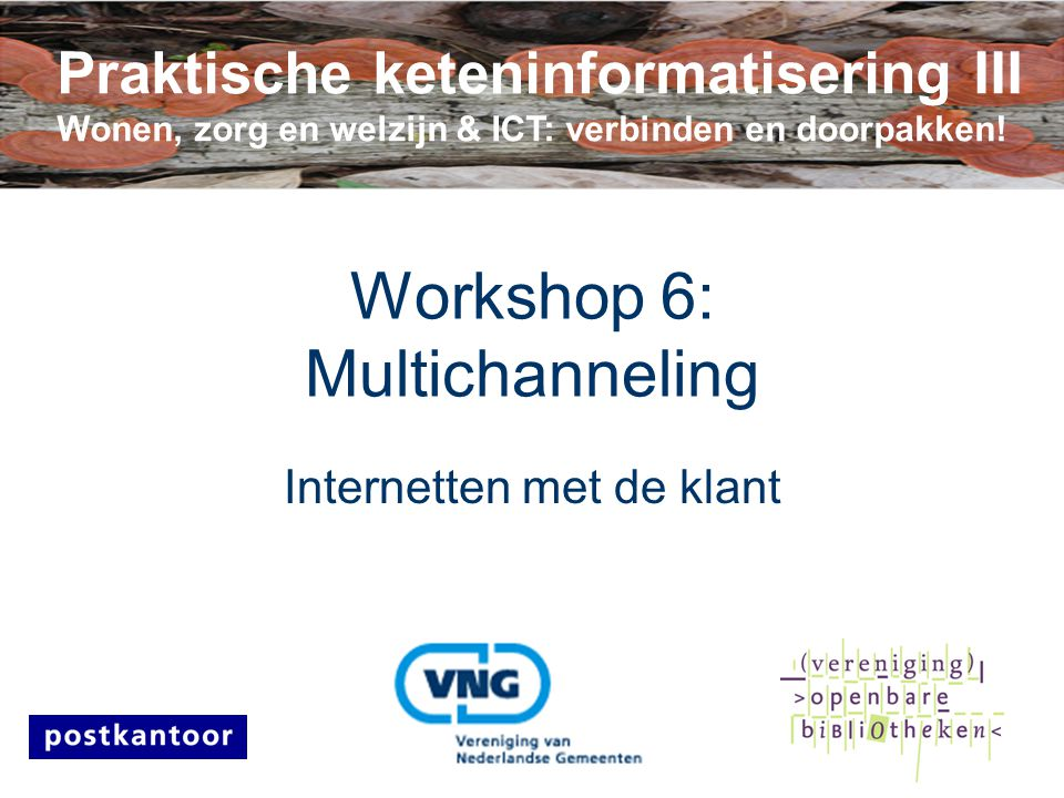 Workshop 6: Multichanneling