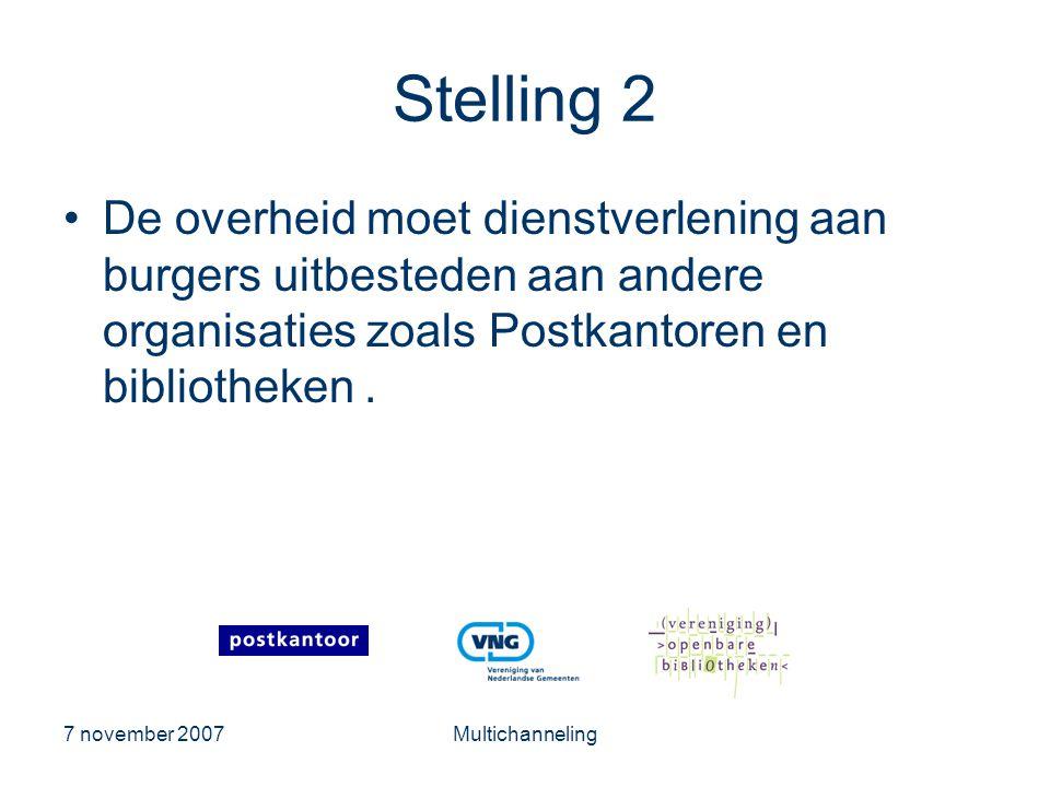 Stelling 2 De overheid moet dienstverlening aan burgers uitbesteden aan andere organisaties zoals Postkantoren en bibliotheken .