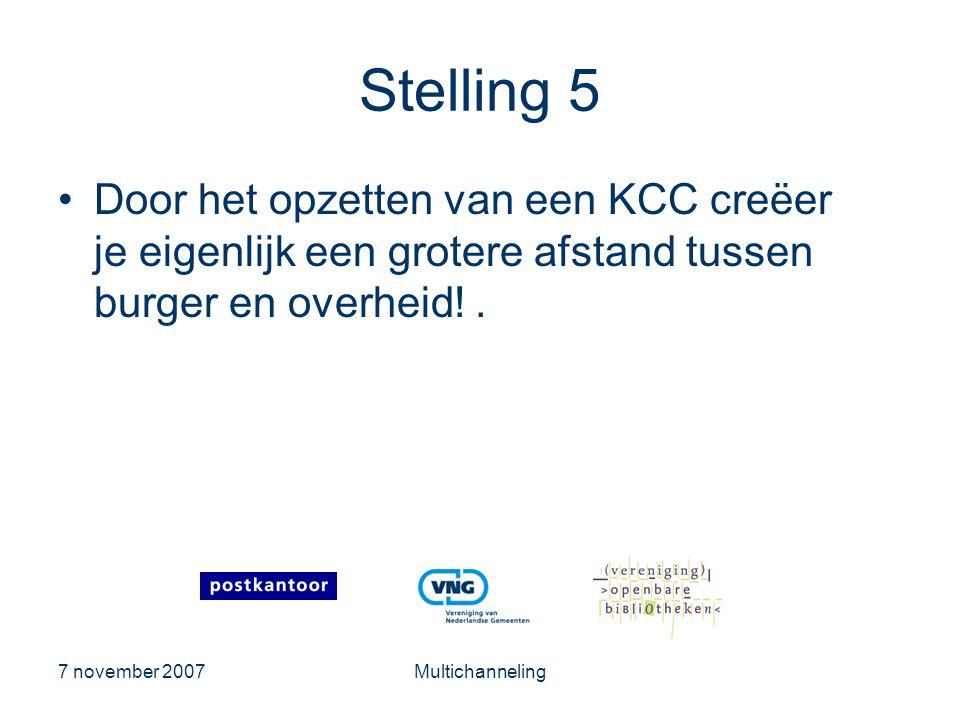 Stelling 5 Door het opzetten van een KCC creëer je eigenlijk een grotere afstand tussen burger en overheid! .