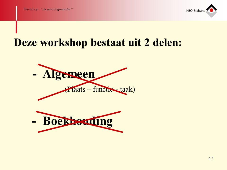 - Boekhouding Deze workshop bestaat uit 2 delen: - Algemeen