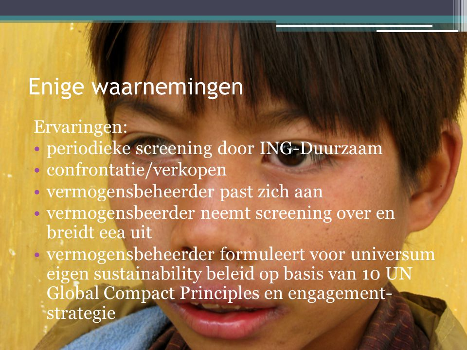 Enige waarnemingen Ervaringen: periodieke screening door ING-Duurzaam
