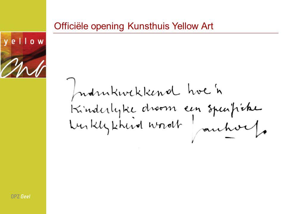 Officiële opening Kunsthuis Yellow Art
